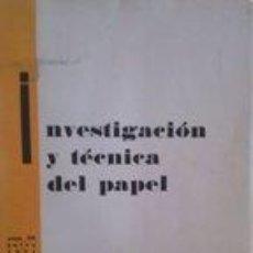 Libros: INVESTIGACION Y TECNICA DEL PAPEL - VARIOS AUTORES. Lote 76927594