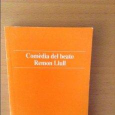 Libros: COMÈDIA DEL BEATO REMON LLULL. Lote 77498257