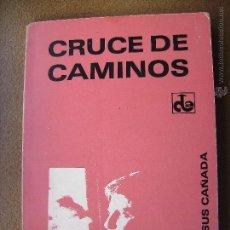 Libros: CRUCE DE CAMINOS POR PEDRO JESUS CAÑADA, FIRMADO POR EL AUTOR MIRAR FOTOS.. Lote 46330581