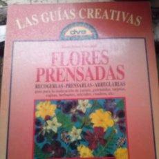 Libros: LAS FLORES PRENSADAS GUIAS CREATIVAS. Lote 78294401
