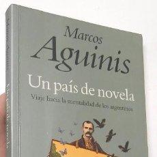 Libros: UN PAÍS DE NOVELA - MARCOS AGUINIS. Lote 78871521