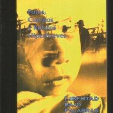 Libros: LIBERTAD BAJO PALABRAS. FOTOS, CUENTOS Y RELATOS HIPERBREVES - VARIOS. Lote 79233413