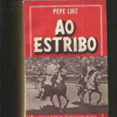 Libros: AO ESTRIBO - PEPE LUIZ. Lote 79244578
