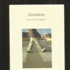 Libros: COTIDIANOS - VEA GARCIA, LUIS. Lote 79254599