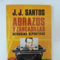 Libros: J.J. SANTOS. ABRAZOS Y ZANCADILLAS.. Lote 167840482