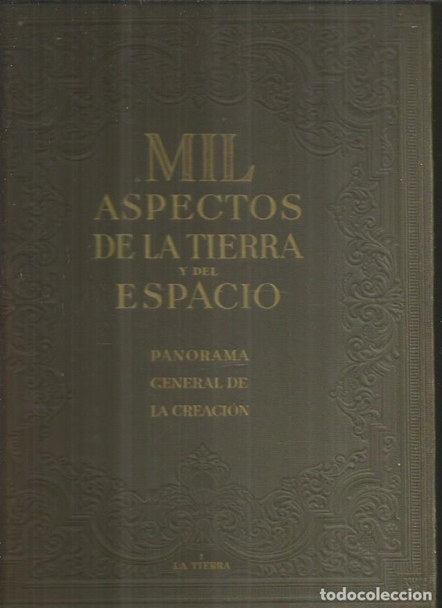 MIL ASPECTOS DE A TIERRA Y DEL ESPACIO. PANORAMA GENERAL DE LA CREACION. TOMO I: LA TIERRA - MELON Y (Libros sin clasificar)