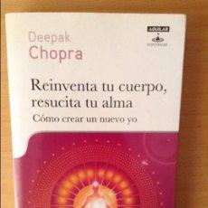 Libros: REINVENTA TU CUERPO, RESUCITA TU ALMA - DEEPAK CHOPRA -. Lote 79544473