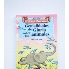 Libros: GENIALIDADES DE GLORIA SOBRE LOS ANIMALES - FUERTES, GLORIA. Lote 79703394