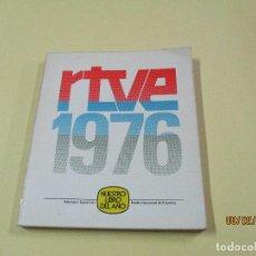 Libros: ANTIGUO LIBRO DEL AÑO DE RTVE DEL AÑO 1976 TELEVISION ESPAÑOLA Y RADIO NACIONAL DE ESPAÑA. Lote 79868573