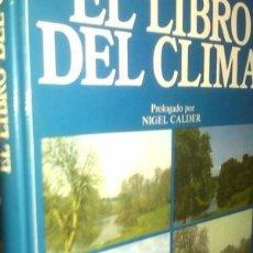 Libros: EL LIBRO DEL CLIMA / V.V.A.A. PROLOGADO POR NIGEL CLADER / NUEVO. Lote 214294383