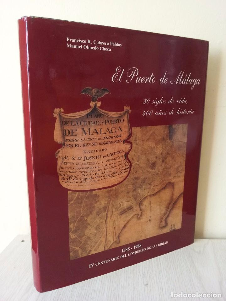 EL PUERTO DE MALAGA - 30 SIGLOS DE VIDA, 400 AÑOS DE HISTORIA 1588-1988 - MALAGA 1988 (Libros sin clasificar)