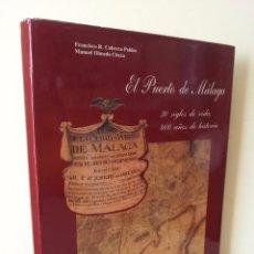 Libros: EL PUERTO DE MALAGA - 30 SIGLOS DE VIDA, 400 AÑOS DE HISTORIA 1588-1988 - MALAGA 1988. Lote 96299950