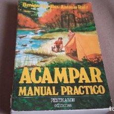 Libros: ACAMPAR,MANUAL PRACTICO - BENIGNO VARILLAS, ANTONIO RUIZ. Lote 80996816