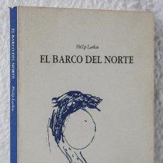 Libros: LARKIN, PHILIP: EL BARCO DEL NORTE (ACUARELA) (CB). Lote 81975908