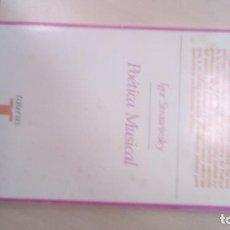 Libros: IGOR STRAWINSKY. POÉTICA MUSICAL. Lote 81786760