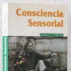 Libros: BROOKS, CHARLES V.: CONSCIENCIA SENSORIAL (LOS LIBROS DE LA LIEBRE DE MARZO) (CB). Lote 81964676