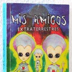 Libros: MARCO, JUAN MANUEL: MIS AMIGOS EXTRATERRESTRES. VIVENCIAS PERSONALES (EDICIÓN DEL AUTOR) (CB). Lote 82161832