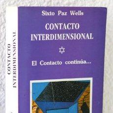 Libros: PAZ WELLS, SIXTO: CONTACTO INTERDIMENSIONAL. EL CONTACTO CONTINÚA... (VIRGILI & PAYÈS) (CB). Lote 82162396