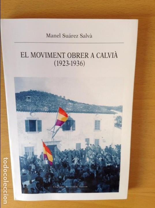 EL MOVIMENT OBRER A CALVIÀ (1923 - 1936) - MANEL SUAREZ - (Libros sin clasificar)