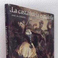 Libros: UDAETA, JOSÉ DE: LA CASTAÑUELA ESPAÑOLA (EL SERBAL) (CB). Lote 82944892