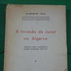 Libros: A INVASÃO DE JUNOT NO ALGARVE - ALBERTO IRIA - LISBOA 1941. Lote 83167888