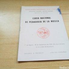 Libros: CURSO NACIONAL DE PEDAGOGÍA DE LA MÚSICA. 1939. Lote 83595030