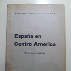 Libros: ESPAÑA EN CENTRO AMERICA - CARLOS MARTINEZ DURAN - BREVE ENSAYO HISTORICO -. Lote 83968624