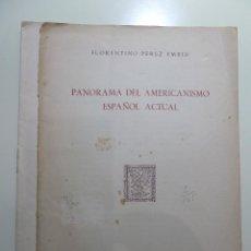 Libros: PANORAMA DEL AMERICANISMO ESPAÑOL ACTUAL - FLORENTINO PEREZ EMBID. Lote 83969232