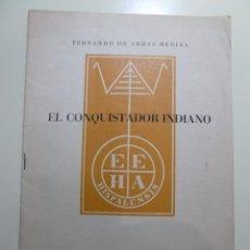 Libros: EL CONQUISTADOR INDIANO - FERNANDO DE ARMAS MEDINA. Lote 84002372