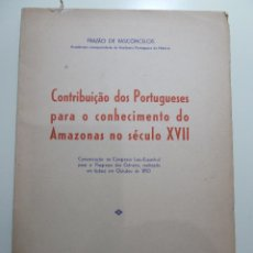 Libros: CONTRIBUICAO DOS PORTUGUESES PARA O CONHECIMENTO DO AMAZONAS NO SECULO XVII - FRAZAO DE VASCONCELOS. Lote 84006084