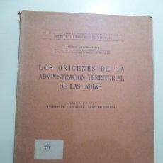 Libros: LOS ORIGENES DE LA ADMINISTRACION TERRITORIAL DE LAS INDIAS - ALFONSO GARCIA GALLO. Lote 84125324