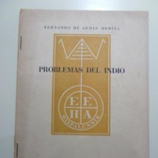 Libros: PROBLEMAS DEL INDIO - FERNANDO DE ARMAS MEDINA. Lote 84129072