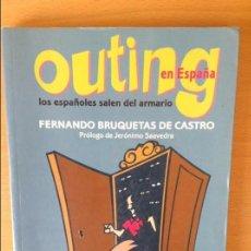 Libros: OUTING EN ESPAÑA. LOS ESPAÑOLES SALEN DEL ARMARIO (FERNANDO BRUQUETAS DE CASTRO). Lote 215259635