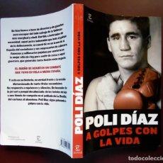 Libros: A GOLPES CON LA VIDA, LA BIOGRAFÍA DE POLI DÍAZ. BOXEO. VALLECAS. CON 24 PÁGINAS DE FOTOS. Lote 83978463