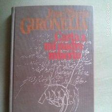 Libri di seconda mano: CARTA A MI PADRE MUERTO - JOSE MARIA GIRONELLA / CIRCULO DE LECTORES-AUTOGRAFO DEL AUTOR. Lote 84576512