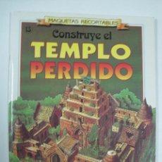 Libros: CONSTRUYE EL TEMPLO PERDIDO (MAQUETAS RECORTABLES)/ SUSAETA. Lote 85381866