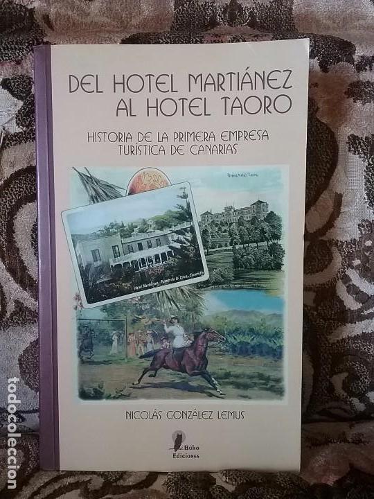 DEL HOTEL MARTIANEZ AL HOTEL TAORO, DE NICOLÁS GONZÁLEZ LEMUS. DEDICADO (CANARIAS, TURISMO) (Libros sin clasificar)