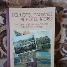Libros: DEL HOTEL MARTIANEZ AL HOTEL TAORO, DE NICOLÁS GONZÁLEZ LEMUS. DEDICADO (CANARIAS, TURISMO). Lote 85331736