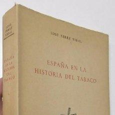 Livros em segunda mão: ESPAÑA EN LA HISTORIA DEL TABACO - JOSÉ PÉREZ VIDAL. Lote 85523500