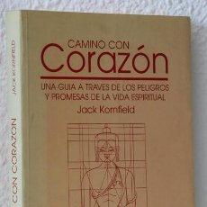 Libros: KORNFIELD, JACK: CAMINO CON CORAZÓN (LOS LIBROS DE LA LIEBRE DE MARZO) (CB). Lote 85760060