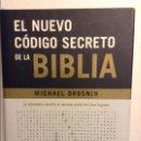 Libros: EL NUEVO CÓDIGO SECRETO DE LA BIBLIA - MICHAEL DROSNIN -. Lote 85787384
