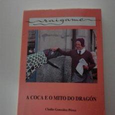 Libros: A COCA E O MITO DO DRAGÓN. CLODIO GONZÁLEZ PÉREZ. PRIMERA EDICIÓN 1993.. Lote 85986932