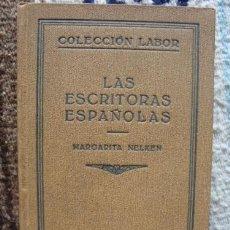 Libros: LAS ESCRITORAS ESPAÑOLAS - NELKEN, MARGARITA. Lote 86005027