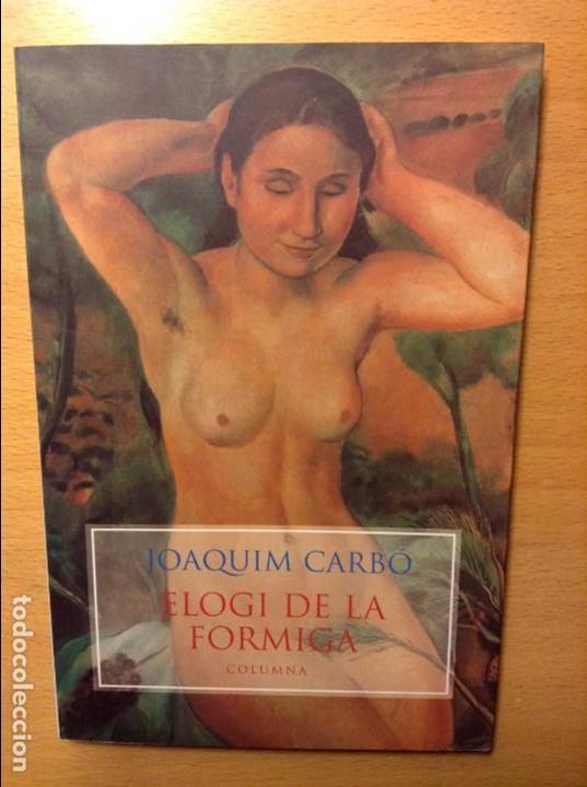 ELOGI DE LA FORMIGA - JOAQUIM CARBÓ - (Libros sin clasificar)
