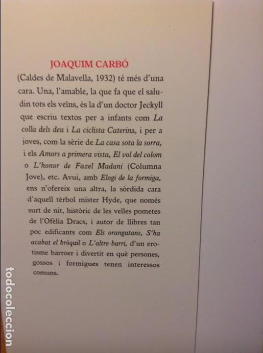 Libros: ELOGI DE LA FORMIGA - JOAQUIM CARBÓ - - Foto 3 - 86152484