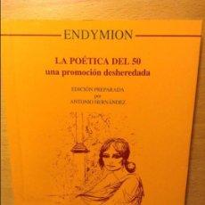 Libros: LA POÉTICA DEL 50. UNA PROMOCIÓN DESHEREDADA - ANTONIO HERNÁNDEZ -. Lote 86152848