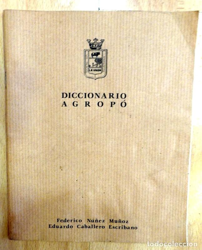 DICCIONARIO AGROPÓ - FEDERICO NÚÑEZ MÚÑOZ Y EDUARDO CABALLERO ESCRIBANO, NO ME PISES QUE LLEVO CHANC (Libros sin clasificar)