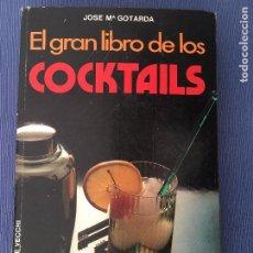 Libros: EL GRAN LIBRO DE LOS COCKTAILS POR JOSE Mª GOTARDA - 1979. Lote 86232608