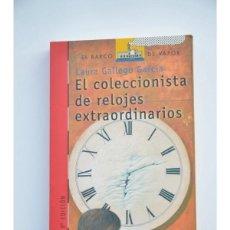 Libros: EL COLECCIONISTA DE RELOJES EXTRAORDINARIOS - GALLEGO GARCÍA, LAURA. Lote 86551376