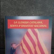 Libros: LA LLENGUA CATALANA, SENYA D`IDENTITAT NACIONAL. JORDI SEDO. AMETLLA 2007 CATALAN ( CATALA).. Lote 86726980